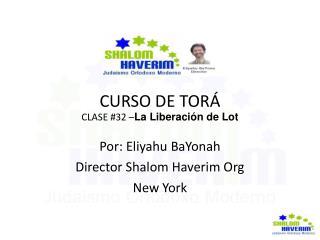 CURSO DE TORÁ CLASE #32 – La Liberación de Lot