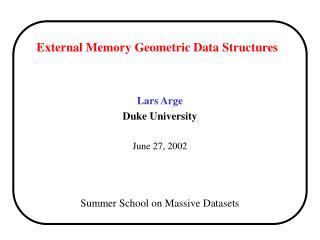 External Memory Geometric Data Structures