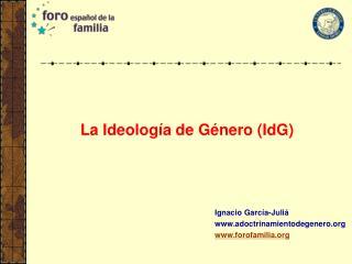 La Ideolog�a de G�nero (IdG)