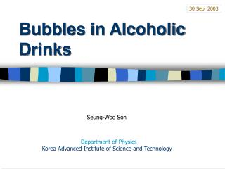 Bubbles in Alcoholic Drinks