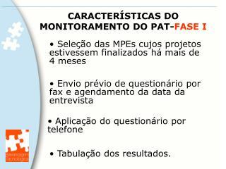 CARACTERÍSTICAS DO MONITORAMENTO DO PAT- FASE I