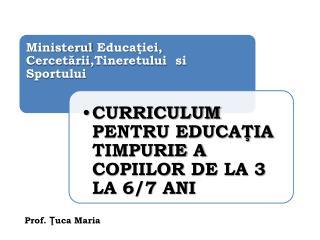 Prof.  Ţ uca  Maria