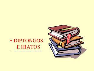 DIPTONGOS  E HIATOS youtube/watch?v=cKt81SS-IXU