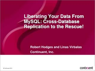 Liberating Your Data From MySQL: Cross-Database Replication to the Rescue!