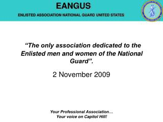 """The only association dedicated to the Enlisted men and women of the National Guard""."