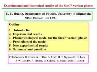 C. C. Huang, Department of Physics, University of Minnesota Office: Phys. 335,   Tel: 4-0861