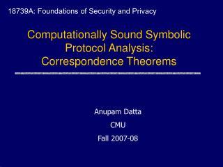 Computationally Sound Symbolic Protocol Analysis:  Correspondence Theorems