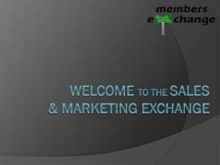 Welcome  to the  sales  & marketing exchange