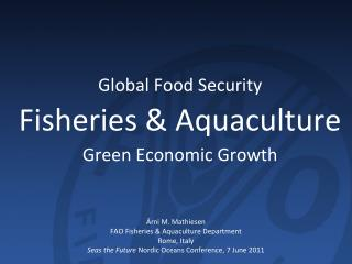 Global Food Security Fisheries & Aquaculture Green Economic Growth
