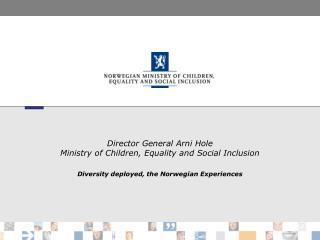 Director General Arni Hole Ministry of Children, Equality and Social Inclusion