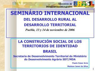 LA CONSTRUCI�N SOCIAL DE LOS TERRITORIOS DE IDENTIDAD BRASIL