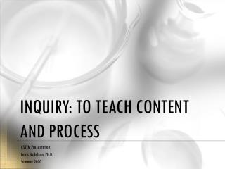 Inquiry: To Teach Content and Process