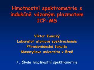 Hmotnostní spektrometrie s indukčně vázaným plazmatem ICP-MS