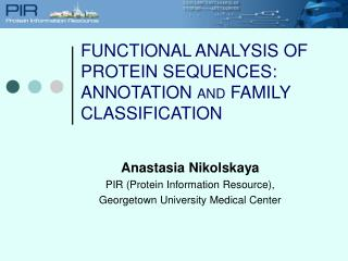 Anastasia Nikolskaya PIR (Protein Information Resource), Georgetown University Medical Center