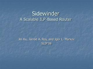 Sidewinder A Scalable ILP-Based Router
