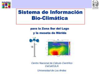 Sistema de Información  Bio-Climática para la Zona Sur del Lago y la meseta de Mérida