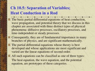 Ch 10.5: Separation of Variables;  Heat Conduction in a Rod
