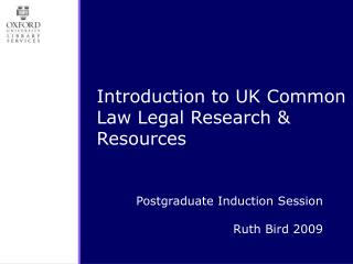 Postgraduate Induction Session  Ruth Bird 2009