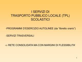 I SERVIZI DI  TRASPORTO PUBBLICO LOCALE (TPL) SCOLASTICI