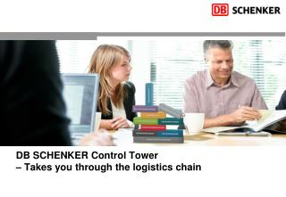 DB SCHENKER Control Tower – Takes you through the logistics chain