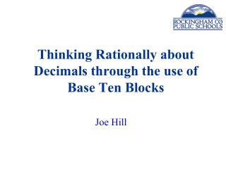 Thinking Rationally about Decimals through the use of Base Ten Blocks