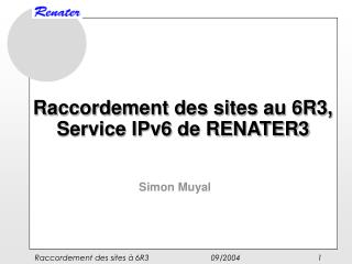 Raccordement des sites au 6R3, Service IPv6 de RENATER3