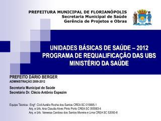 UNIDADES BÁSICAS DE SAÚDE – 2012 PROGRAMA DE REQUALIFICAÇÃO DAS UBS MINISTÉRIO DA SAÚDE