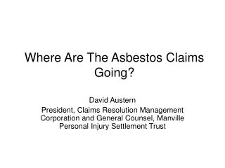 Where Are The Asbestos Claims Going?