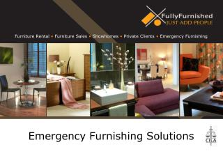 Furniture Rental • Furniture Sales • Showhomes • Private Clients • Emergency Furnishing
