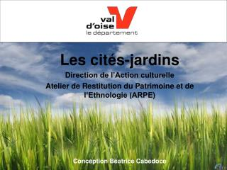 Les cités-jardins Direction de l'Action culturelle