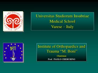 Universitas  Studiorum  Insubriae Medical School V arese – Italy