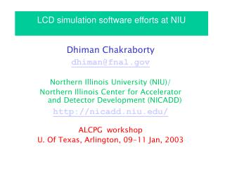 LCD simulation software efforts at NIU