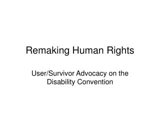 Remaking Human Rights