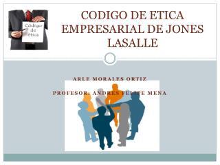 CODIGO DE ETICA EMPRESARIAL DE JONES LASALLE