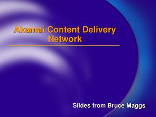 Akamai Content Delivery Network