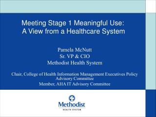 Meeting Stage 1 Meaningful Use:  A View from a Healthcare System