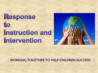WORKING TOGETHER TO HELP CHILDREN SUCCEED