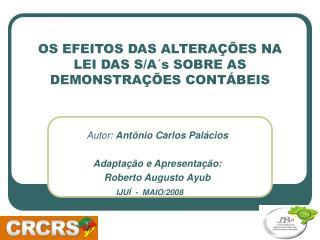 OS EFEITOS DAS ALTERAÇÕES NA LEI DAS S/A´s SOBRE AS DEMONSTRAÇÕES CONTÁBEIS