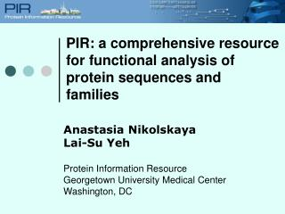 Anastasia Nikolskaya  Lai-Su Yeh Protein Information Resource Georgetown University Medical Center