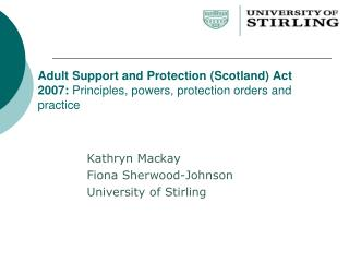 Kathryn Mackay Fiona Sherwood-Johnson University of Stirling