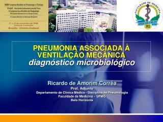PNEUMONIA ASSOCIADA À  VENTILAÇÃO MECÂNICA diagnóstico microbiológico