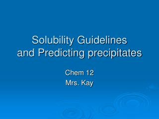 Solubility Guidelines and Predicting precipitates