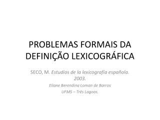 PROBLEMAS FORMAIS DA DEFINIÇÃO LEXICOGRÁFICA
