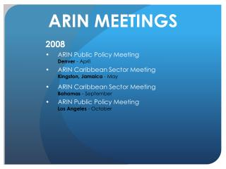 2008 ARIN Public Policy Meeting Denver  - April