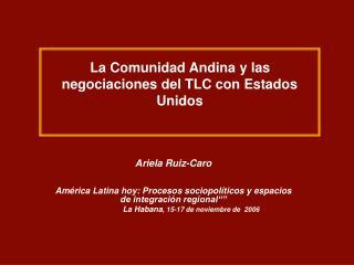 La Comunidad Andina y las negociaciones del TLC con Estados Unidos