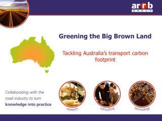 Greening the Big Brown Land