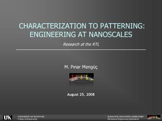 CHARACTERIZATION TO PATTERNING: ENGINEERING AT NANOSCALES Research at the RTL