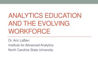 Analytics Education and the Evolving Workforce
