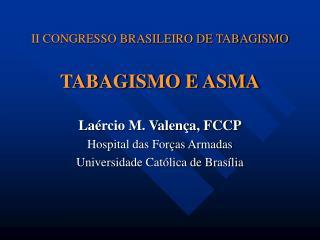 II CONGRESSO BRASILEIRO DE TABAGISMO TABAGISMO E ASMA