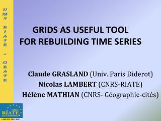 GRIDS AS USEFUL TOOL FOR REBUILDING TIME SERIES